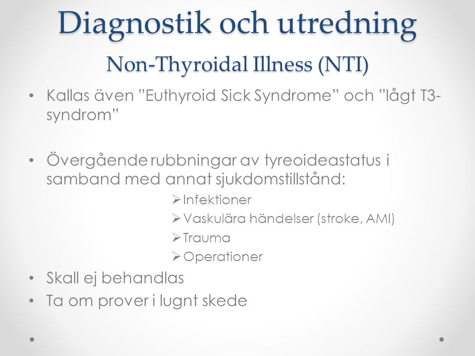 Diagnostik och utredning Non-Thyroidal Illness (NTI)