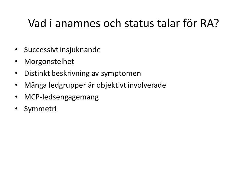 Vad i anamnes och status talar för RA
