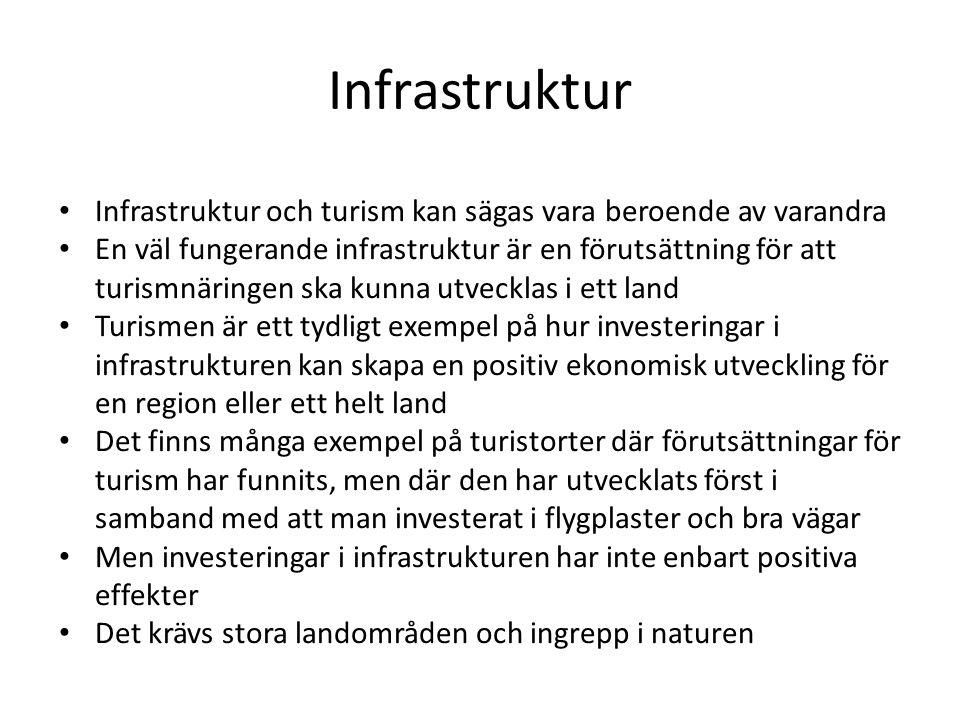 Infrastruktur Infrastruktur och turism kan sägas vara beroende av varandra.