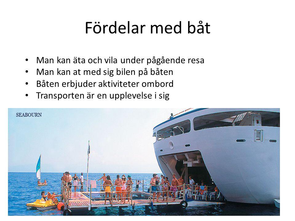 Fördelar med båt Man kan äta och vila under pågående resa