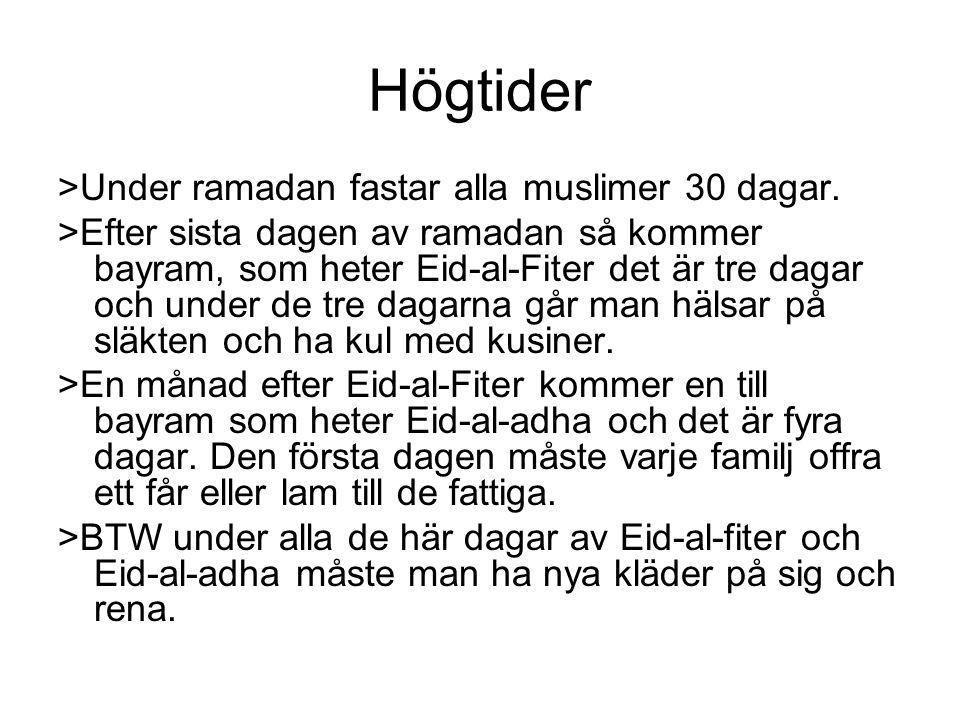 Högtider >Under ramadan fastar alla muslimer 30 dagar.