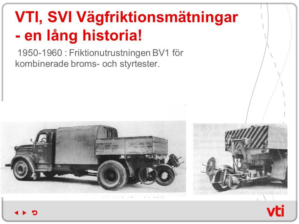 VTI, SVI Vägfriktionsmätningar - en lång historia!