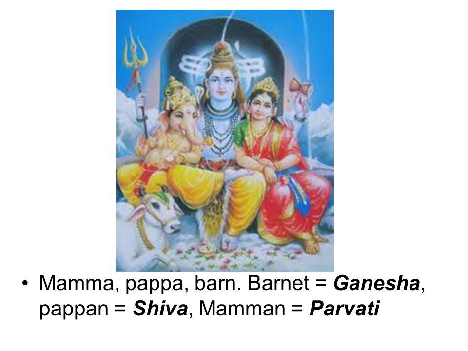 Mamma, pappa, barn. Barnet = Ganesha, pappan = Shiva, Mamman = Parvati
