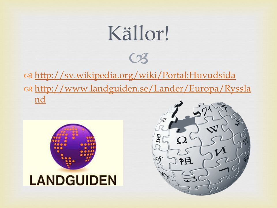Källor! http://sv.wikipedia.org/wiki/Portal:Huvudsida