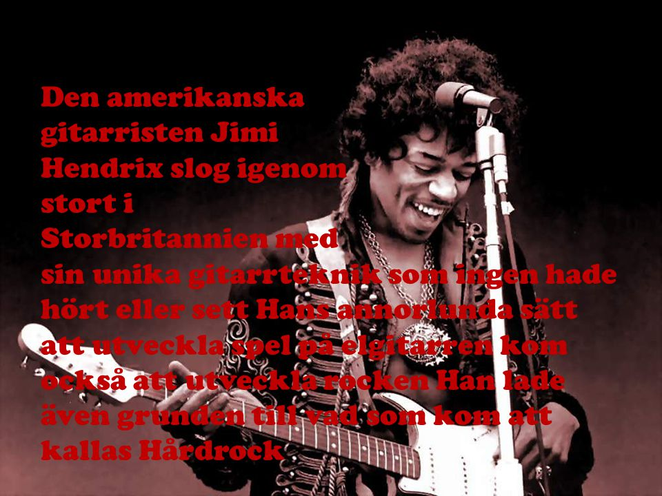 Den amerikanska gitarristen Jimi Hendrix slog igenom stort i Storbritannien med