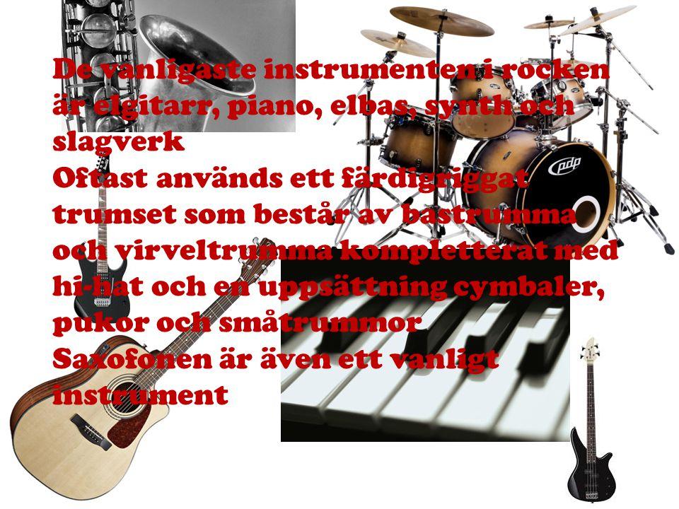 De vanligaste instrumenten i rocken är elgitarr, piano, elbas, synth och slagverk