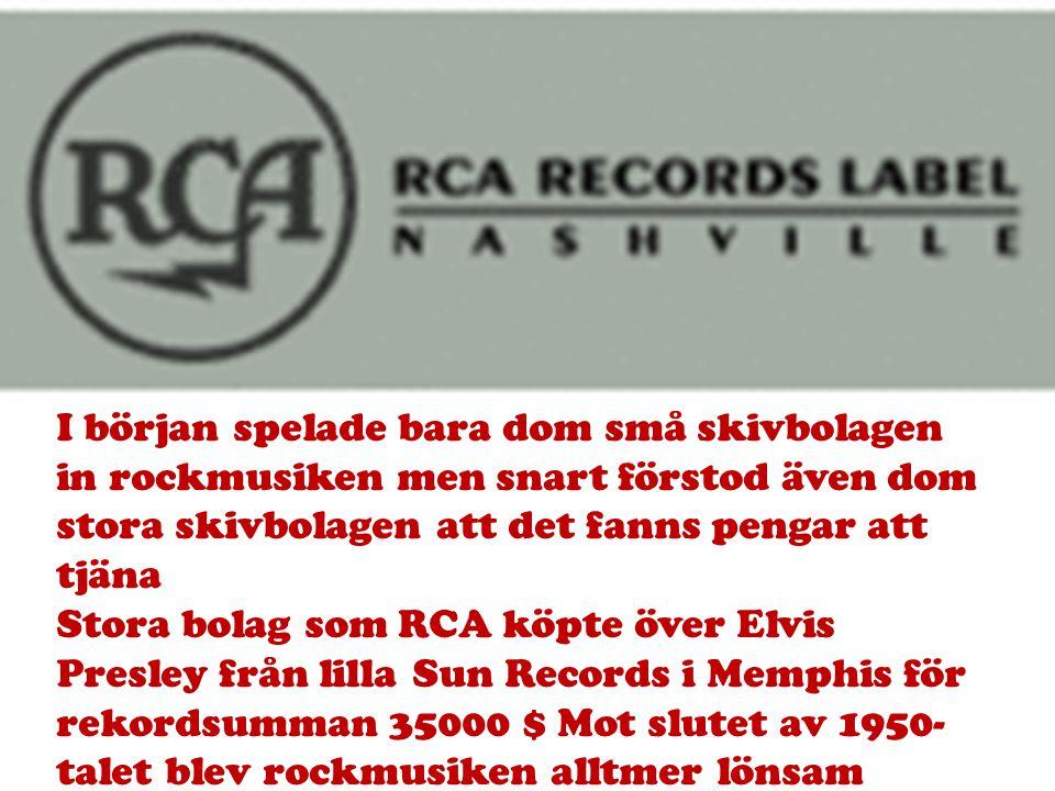 I början spelade bara dom små skivbolagen in rockmusiken men snart förstod även dom stora skivbolagen att det fanns pengar att tjäna