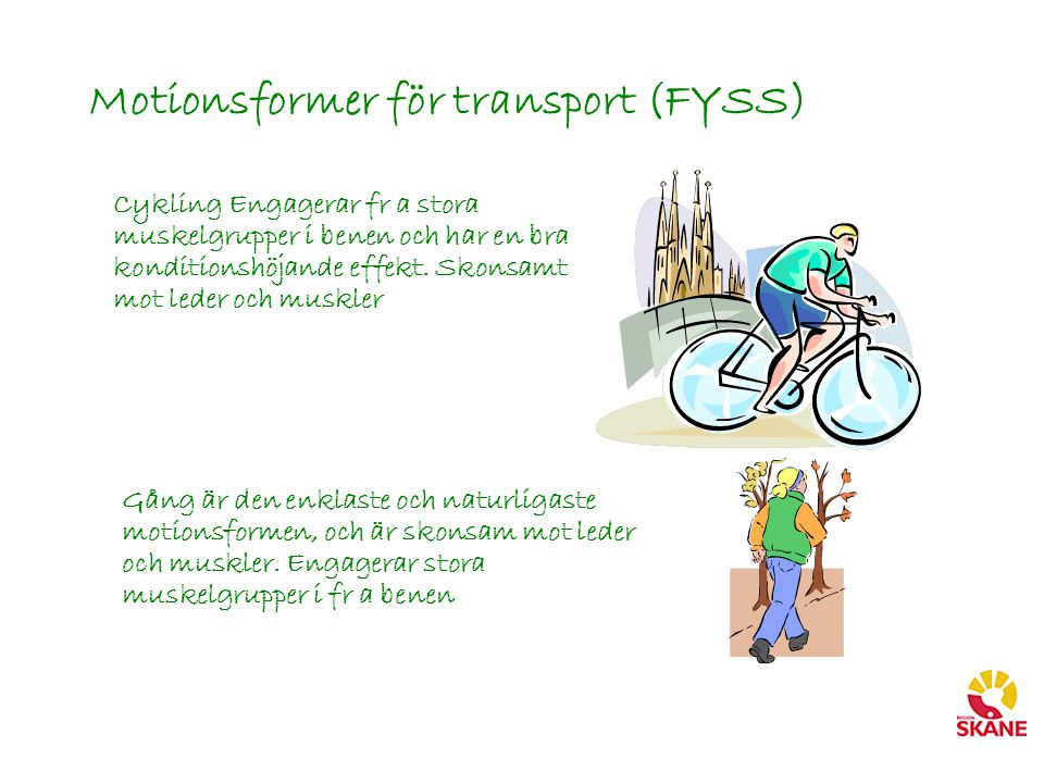 Motionsformer för transport (FYSS)
