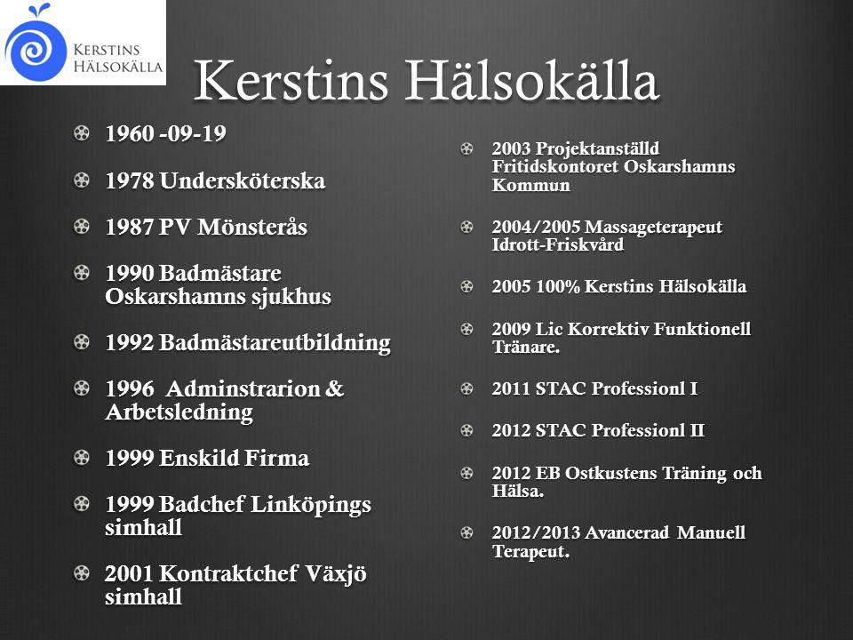 Kerstins Hälsokälla 1960 -09-19 1978 Undersköterska 1987 PV Mönsterås