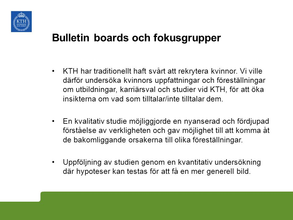 Bulletin boards och fokusgrupper