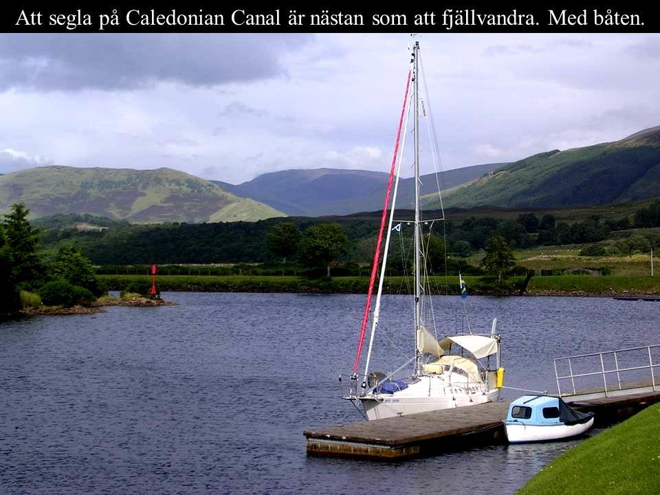 Att segla på Caledonian Canal är nästan som att fjällvandra. Med båten.