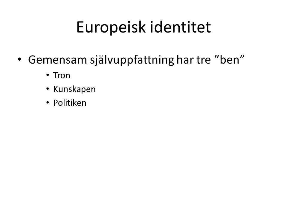 Europeisk identitet Gemensam självuppfattning har tre ben Tron