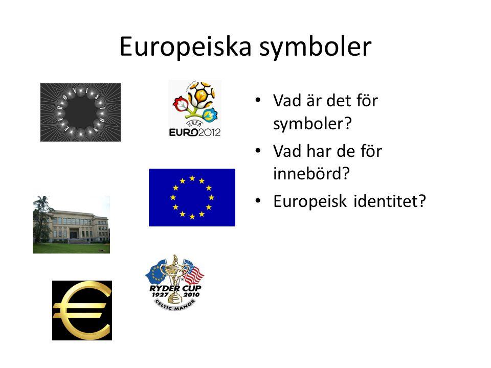 Europeiska symboler Vad är det för symboler Vad har de för innebörd