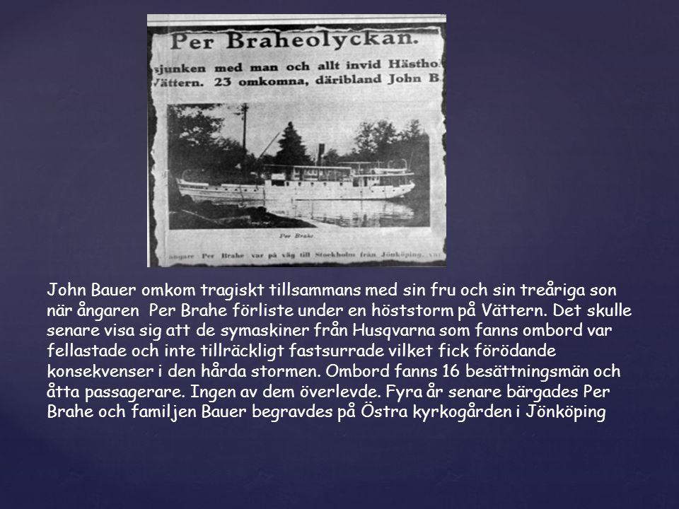 John Bauer omkom tragiskt tillsammans med sin fru och sin treåriga son när ångaren Per Brahe förliste under en höststorm på Vättern.