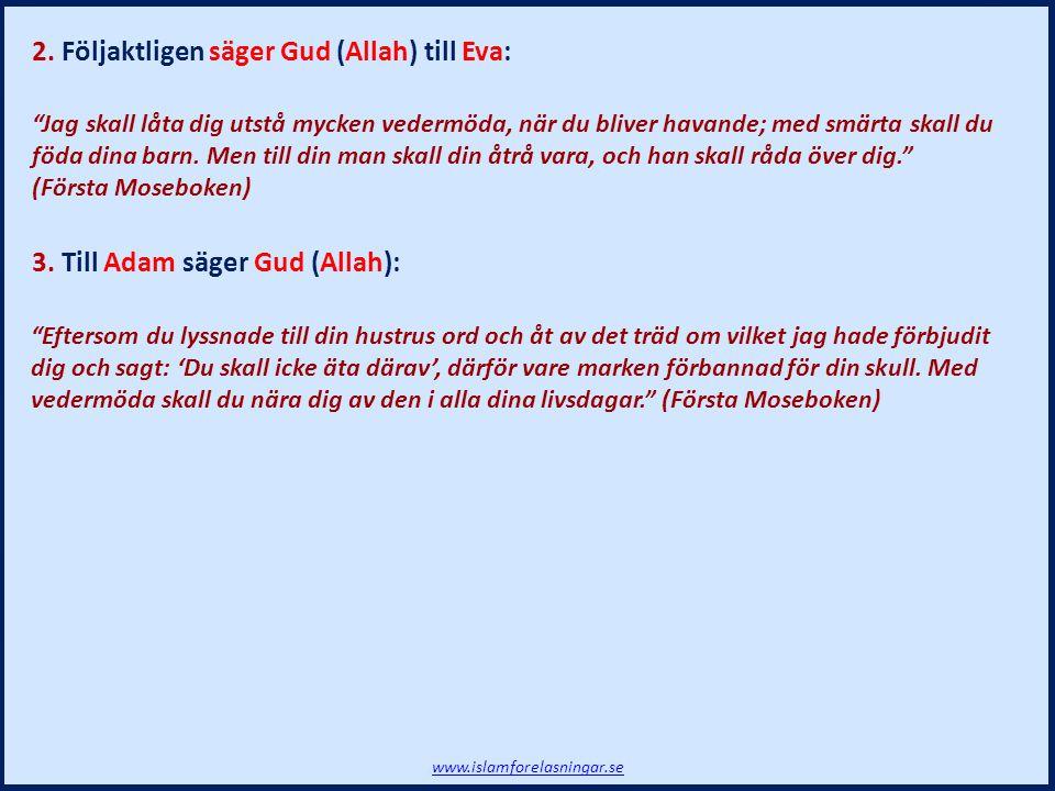 2. Följaktligen säger Gud (Allah) till Eva: