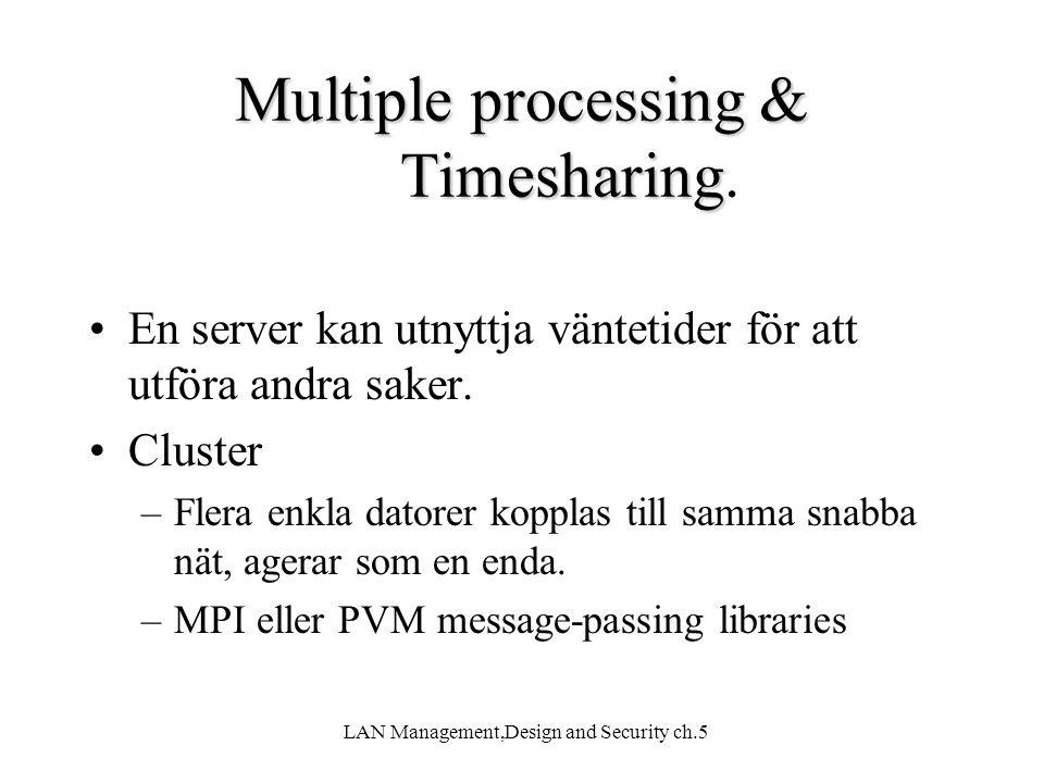 Multiple processing & Timesharing.