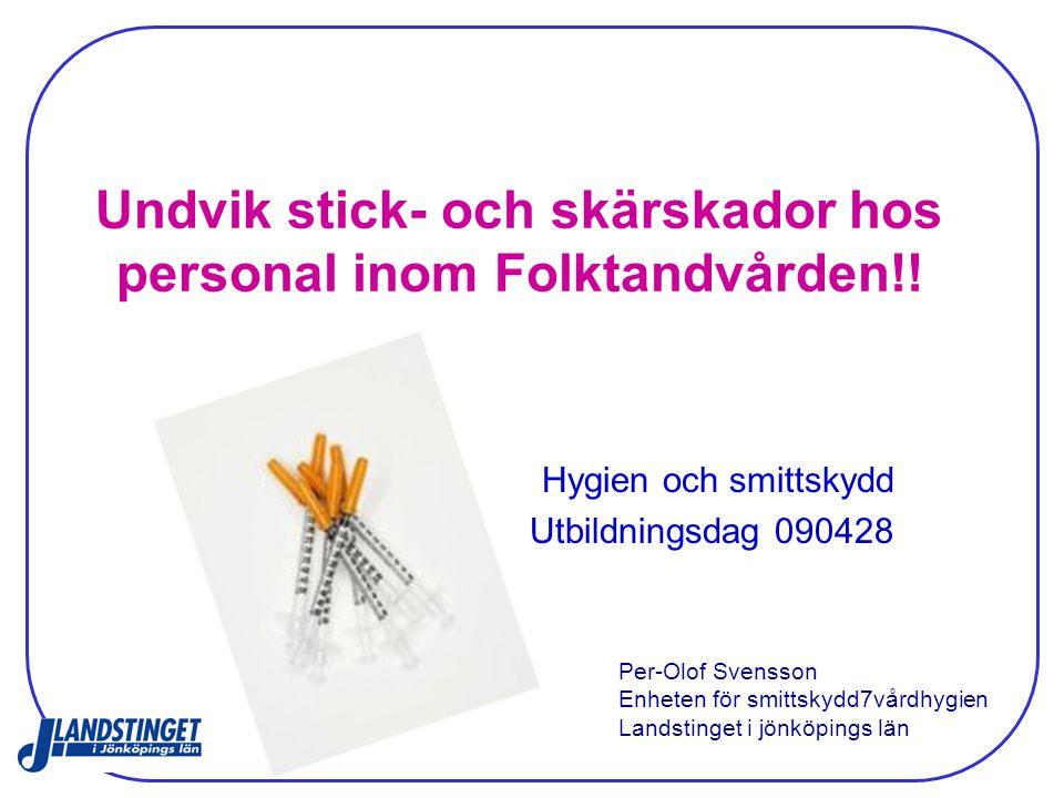 Undvik stick- och skärskador hos personal inom Folktandvården!!