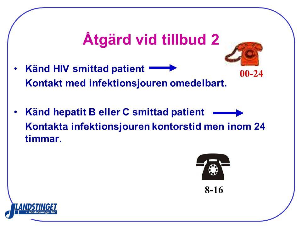 Åtgärd vid tillbud 2 Känd HIV smittad patient 00-24