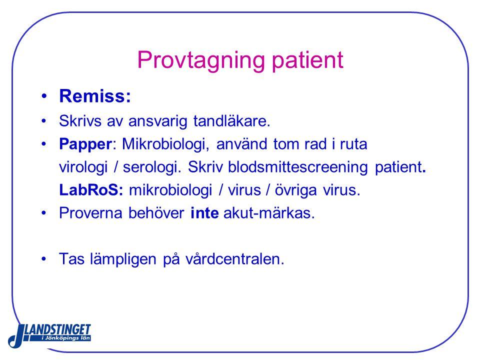 Provtagning patient Remiss: Skrivs av ansvarig tandläkare.