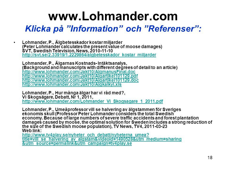 www.Lohmander.com Klicka på Information och Referenser :