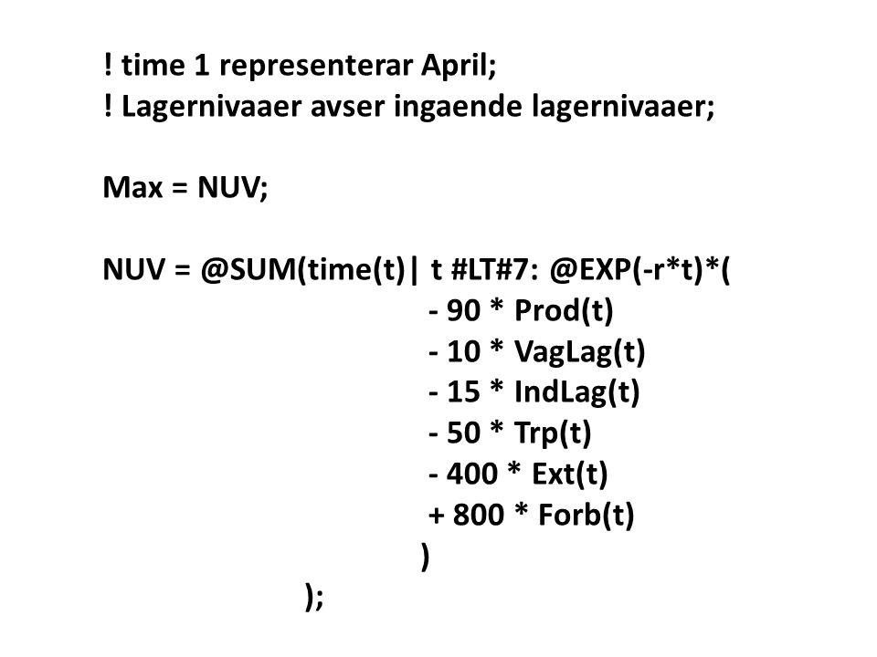 ! time 1 representerar April;