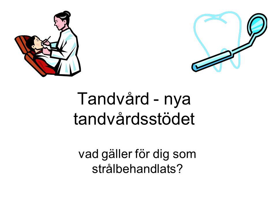 Tandvård - nya tandvårdsstödet