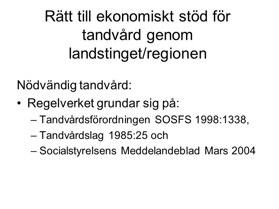 Rätt till ekonomiskt stöd för tandvård genom landstinget/regionen