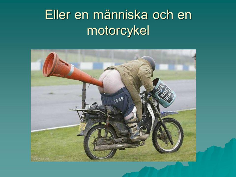 Eller en människa och en motorcykel