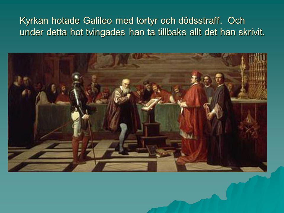 Kyrkan hotade Galileo med tortyr och dödsstraff