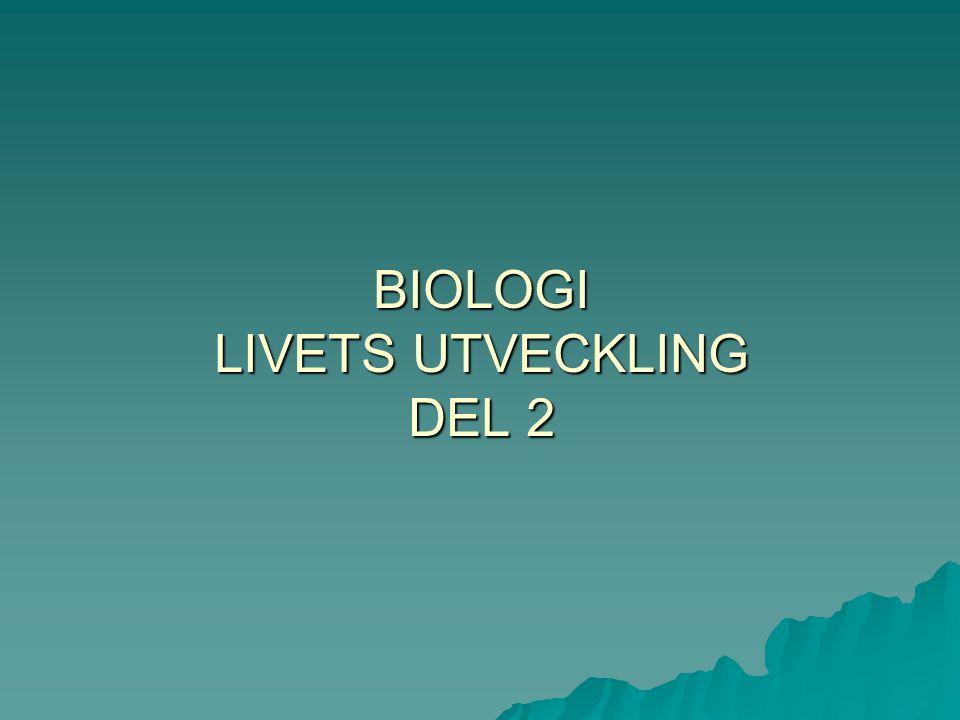 BIOLOGI LIVETS UTVECKLING DEL 2
