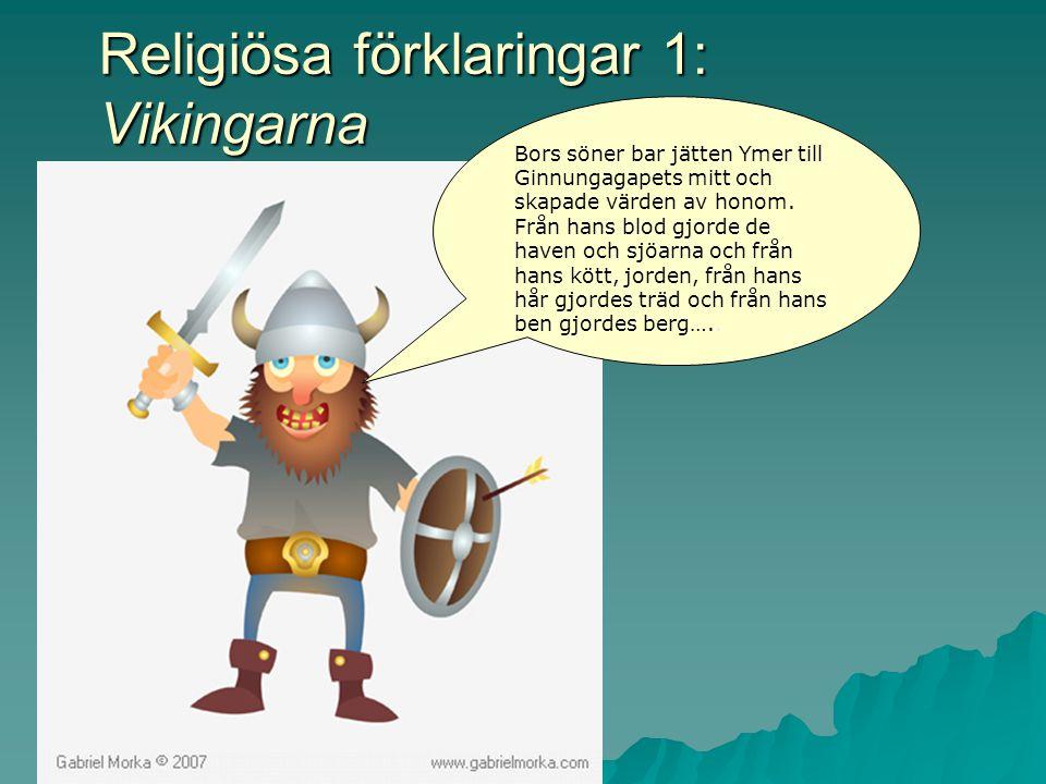 Religiösa förklaringar 1: Vikingarna
