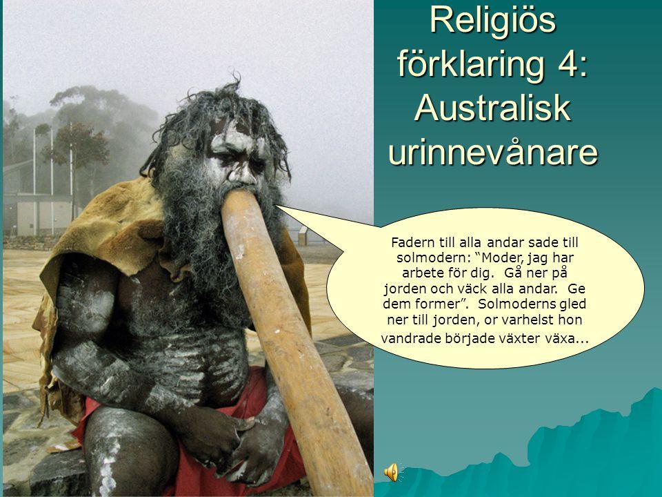 Religiös förklaring 4: Australisk urinnevånare