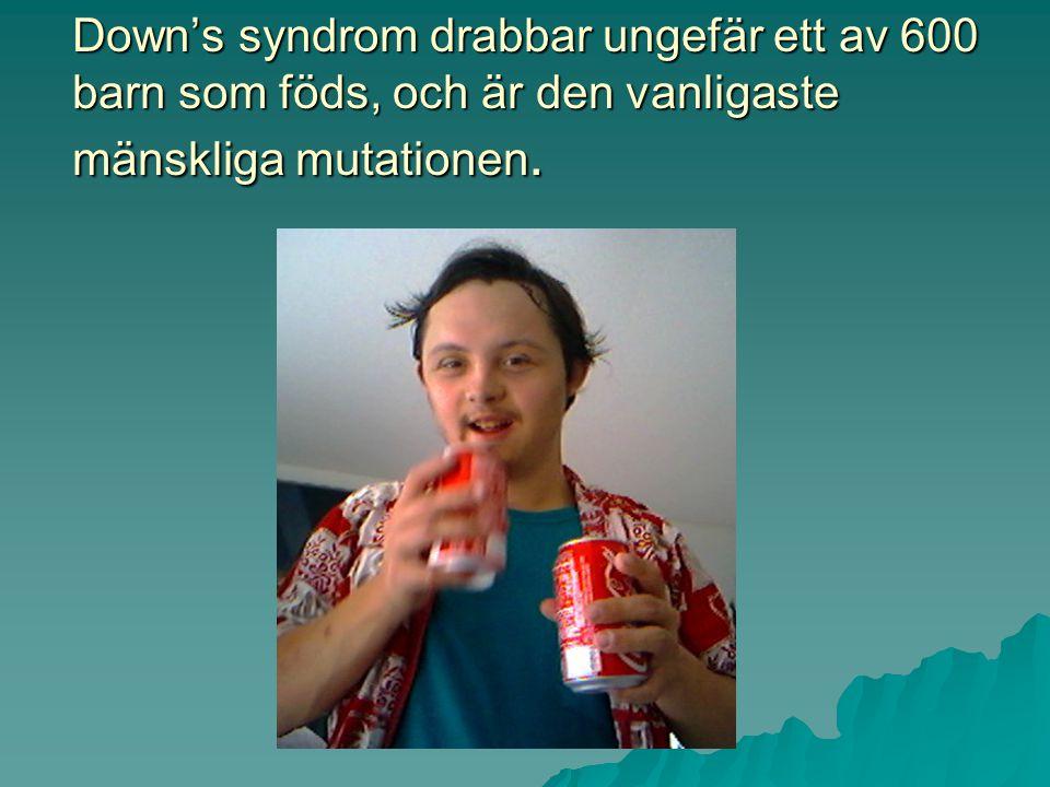 Down's syndrom drabbar ungefär ett av 600 barn som föds, och är den vanligaste mänskliga mutationen.