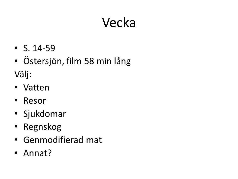 Vecka S. 14-59 Östersjön, film 58 min lång Välj: Vatten Resor