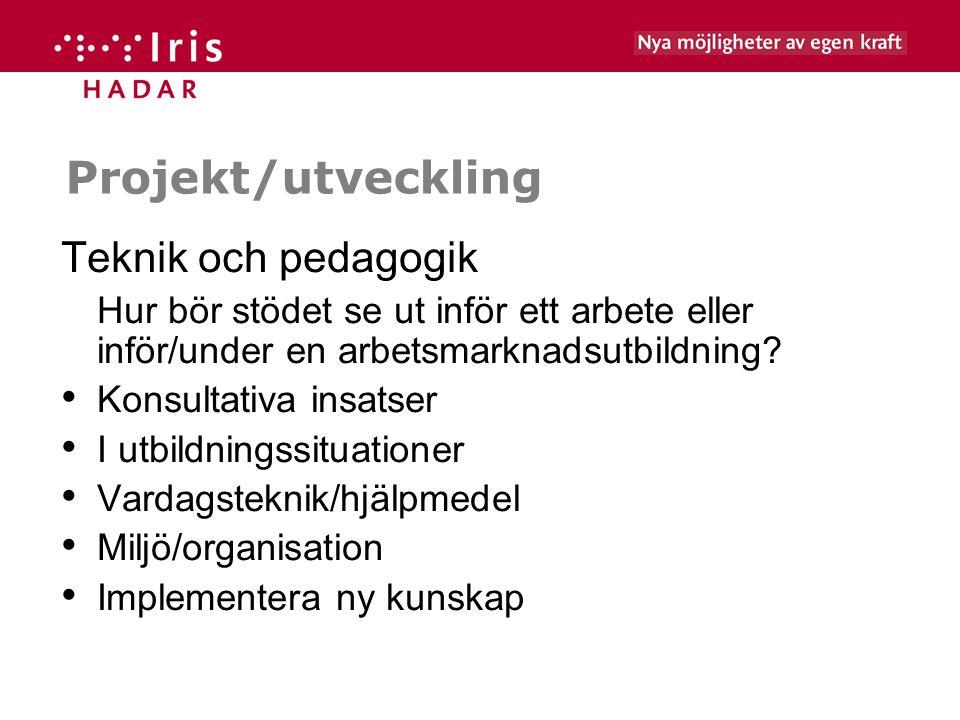 Projekt/utveckling Teknik och pedagogik