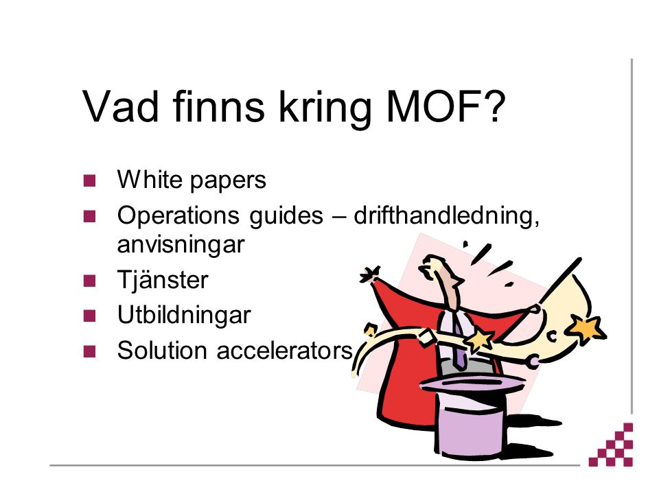 Vad finns kring MOF White papers