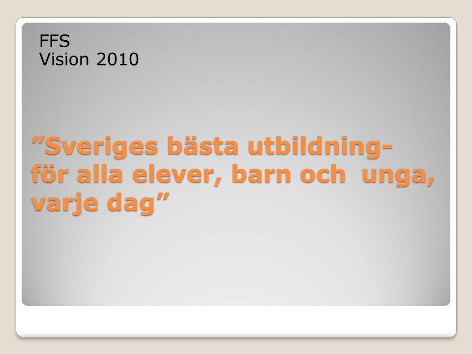 Sveriges bästa utbildning- för alla elever, barn och unga, varje dag
