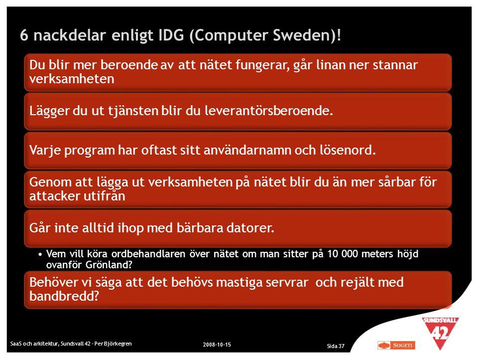 6 nackdelar enligt IDG (Computer Sweden)!