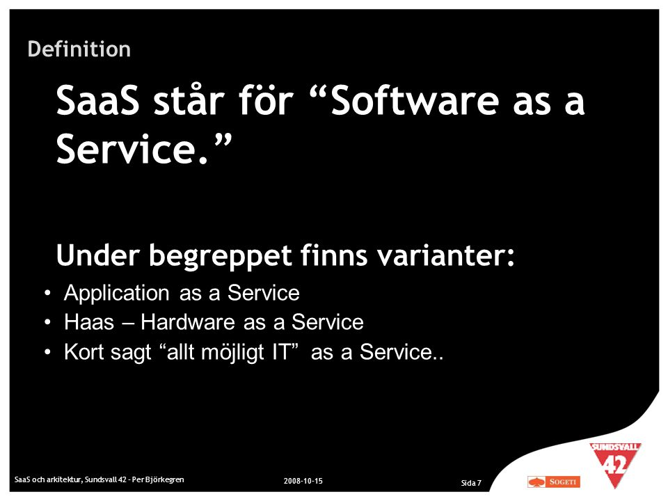 SaaS står för Software as a Service.