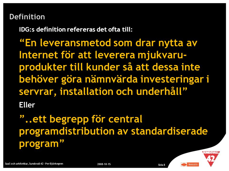 Definition IDG:s definition refereras det ofta till: