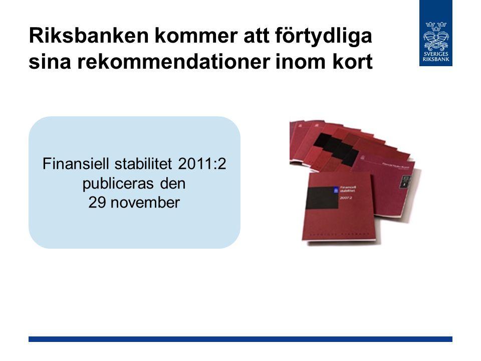 Riksbanken kommer att förtydliga sina rekommendationer inom kort