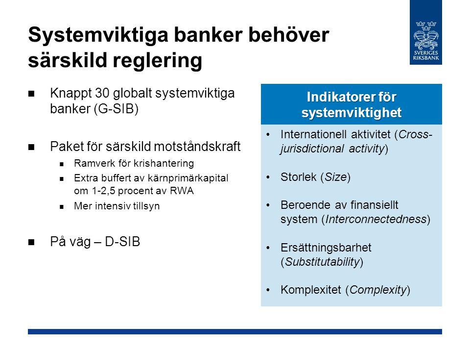 Systemviktiga banker behöver särskild reglering