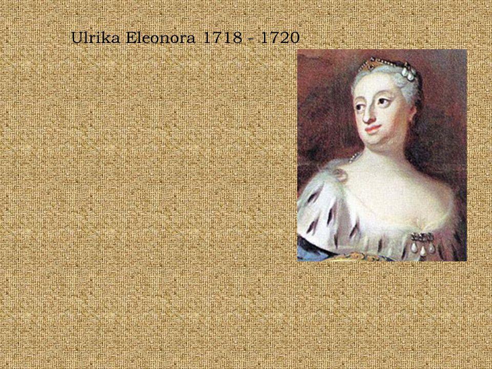 Ulrika Eleonora 1718 - 1720