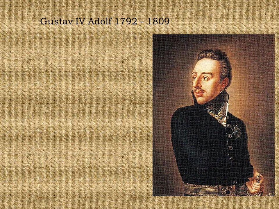 Gustav IV Adolf 1792 - 1809