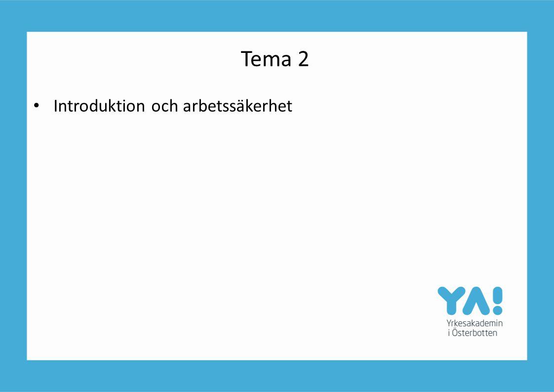 Tema 2 Introduktion och arbetssäkerhet
