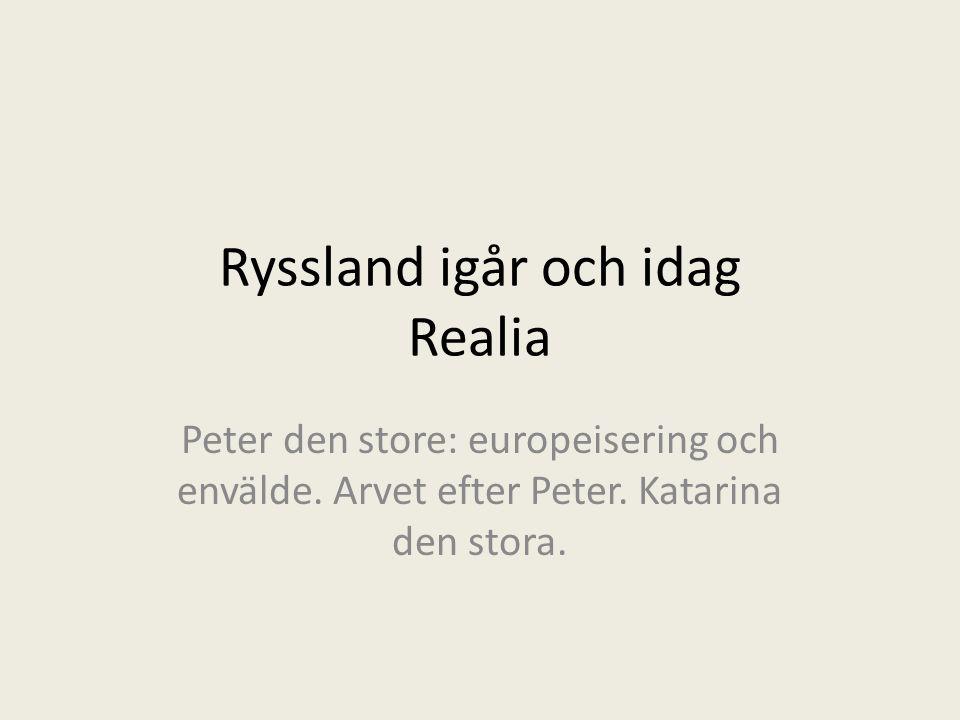 Ryssland igår och idag Realia