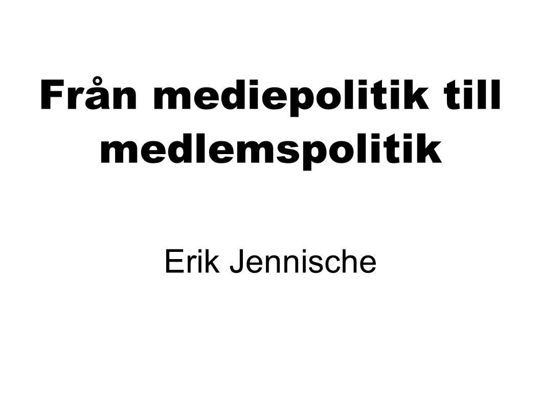 Från mediepolitik till medlemspolitik
