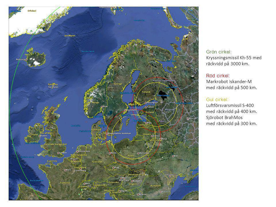 Grön cirkel: Kryssningsmissil Kh-55 med räckvidd på 3000 km. Röd cirkel: Markrobot Iskander-M. med räckvidd på 500 km.