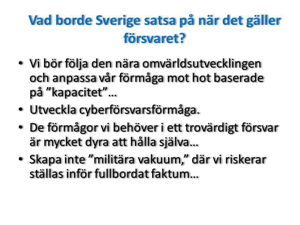 Vad borde Sverige satsa på när det gäller försvaret
