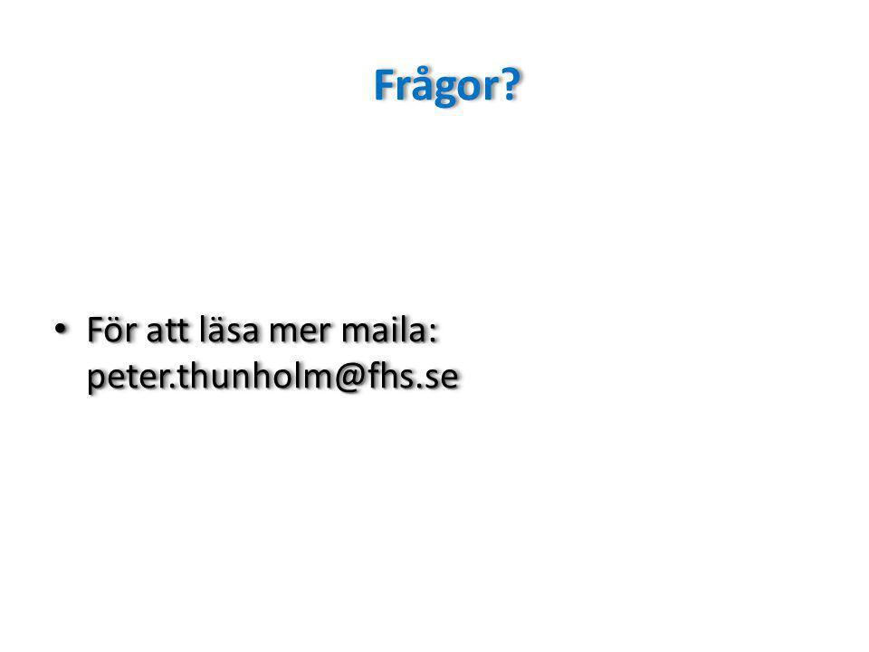 Frågor För att läsa mer maila: peter.thunholm@fhs.se